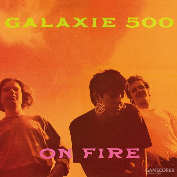 《On Fire》 — Galaxie 500