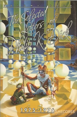 The Selected Letters of Philip K. Dick 1975-1976