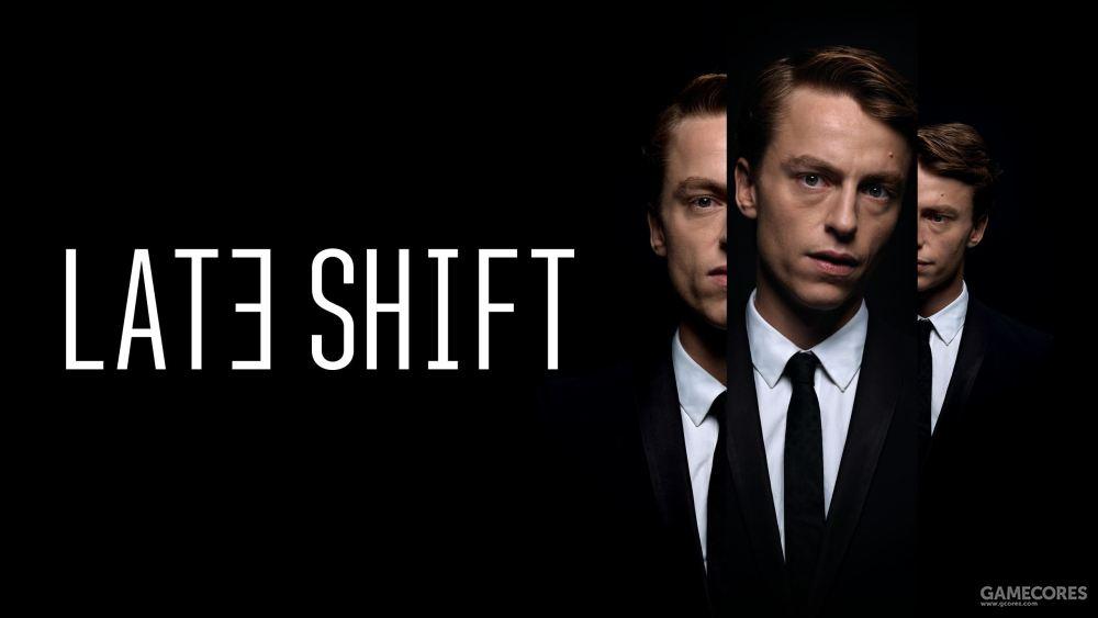《Late Shift》