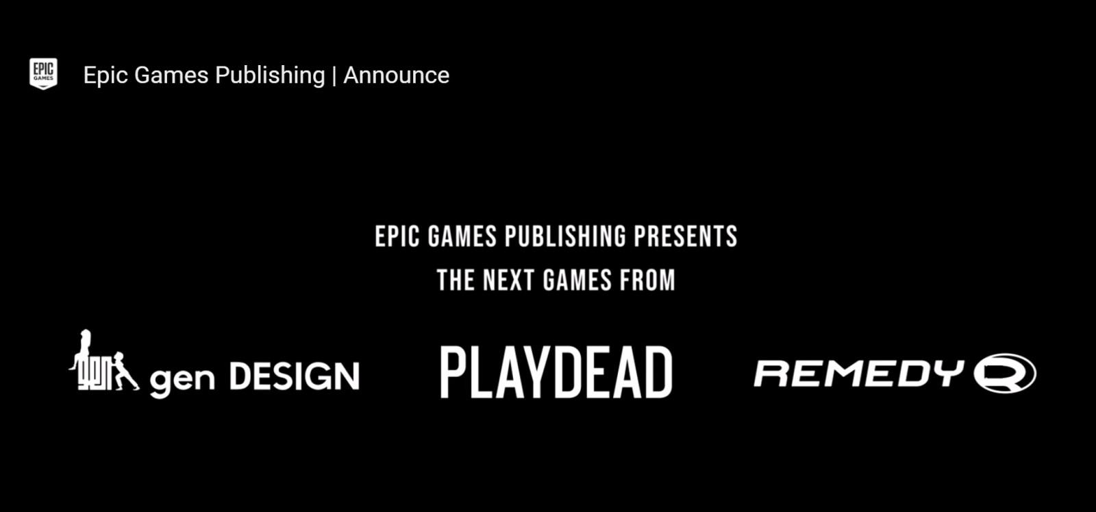 Epic进军游戏发行业,宣布与gen DESIGN、Playdead、Remedy Entertainment建立未来发行合作关系