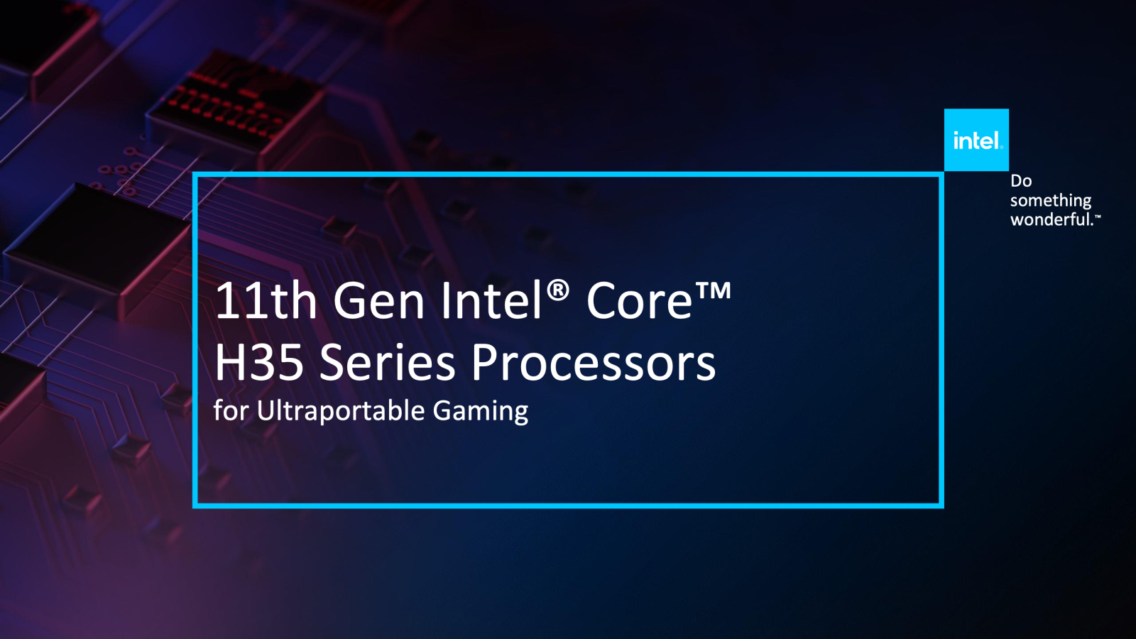 Intel发布11代Core H35系列处理器,并预告新桌面平台即将到来