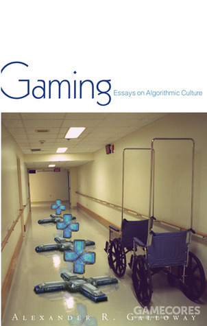 Gaming: Essays on Algorithmic Culture