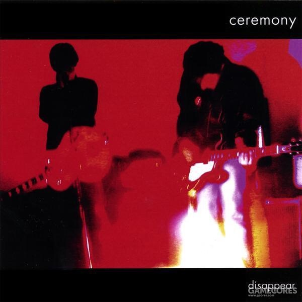 Disappear - Ceremony